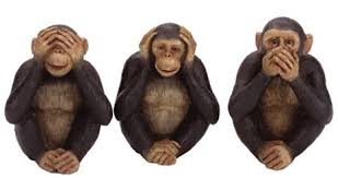 See no evil - hear no evil - speak no evil